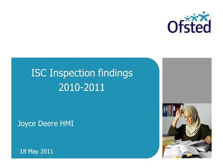 ISC Inspection findings 2010-2011 Joyce Deere HMI 18 May 2011.