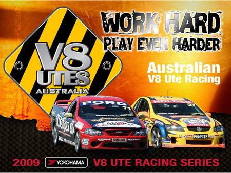 Australian V8 Ute Racing. TYPE IN COMPANY DETAILS And add COMPANY Logo Here Insert Image of Team or Ute in here Presented to: (Type in name of Client.