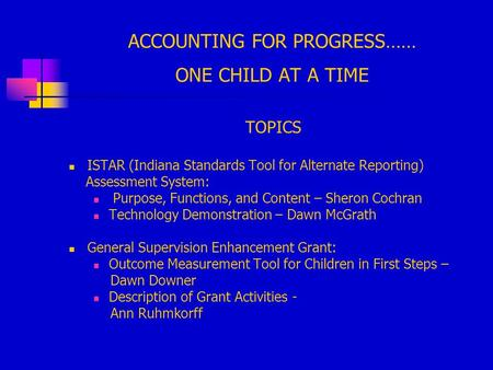 ACCOUNTING FOR PROGRESS…… ONE CHILD AT A TIME