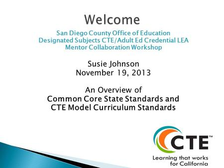 Welcome Susie Johnson November 19, 2013 An Overview of