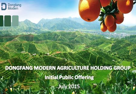 www.dongfangmodernagriculture.com.au This presentation has been prepared by Dongfang Modern Agriculture Holding Group Limited for professional investors.