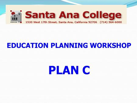 EDUCATION PLANNING WORKSHOP PLAN C. What are the ENGLISH and MATH requirements for an AA or AS Degree? English 101 MATH 080/081 ENGL N50  N60  061 