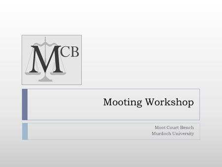 Mooting Workshop Moot Court Bench Murdoch University.