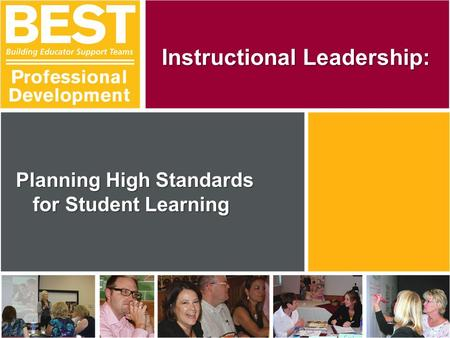 Planning High Standards for Student Learning Instructional Leadership: