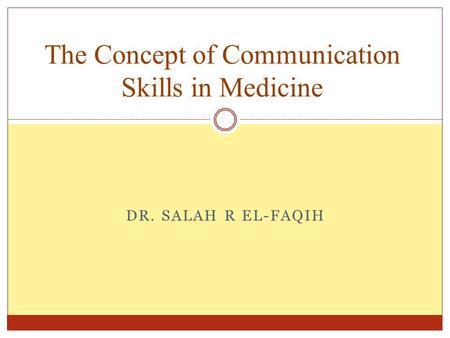 SALAH R EL FAQIH The Concept Of Communication Skills In Medicine.