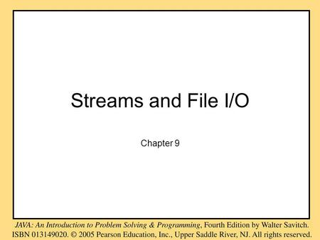 Streams and File I/O Chapter 9. Objectives become familiar with the concept of an I/O stream understand the difference between binary files and text files.