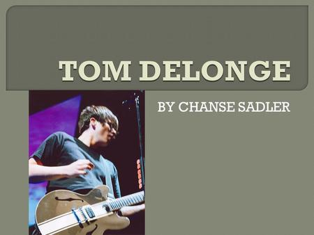 TOM DELONGE BY CHANSE SADLER