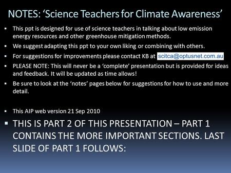 NOTES: 'Science Teachers for Climate Awareness'  This ppt is designed for use of science teachers in talking about low emission energy resources and other.