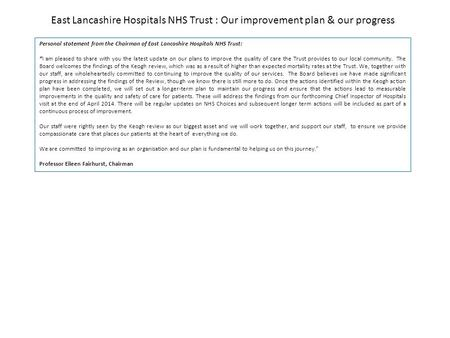 East Lancashire Hospitals NHS Trust : Our improvement plan & our progress Personal statement from the Chairman of East Lancashire Hospitals NHS Trust: