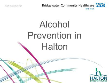 Alcohol Prevention in Halton. Northwest - 39 regions Local Authority Under 18's alcohol specific hospital admissions Over 18's alcohol attributable hospital.