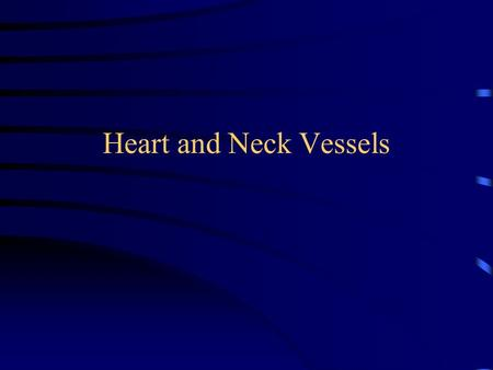 Heart and Neck Vessels. Cardiovascular System Heart & Blood Vessels Pulmonary Circulation Systemic Circulation.