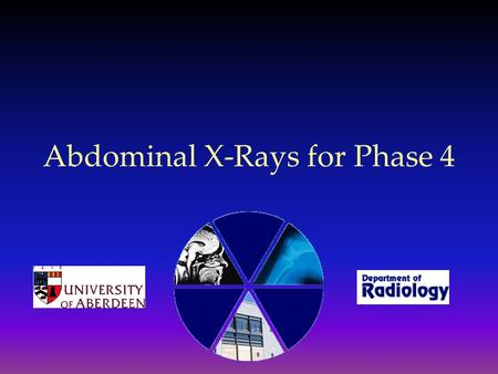 Abdominal X-Rays for Phase 4