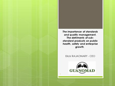 The importance of standards and quality management. The detriments of sub- standard products on public health, safety and enterprise growth. Erick RAJAONARY.