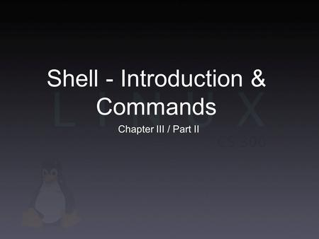 Shell - Introduction & Commands Chapter III / Part II.