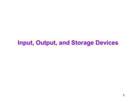 an overview of output devices • management of i/o devices is a very important part of the operating system - so important and so varied that entire i/o subsystems are devoted to its operation ( consider the range of devices on a modern computer, from mice, keyboards, disk drives, display adapters, usb devices, network .