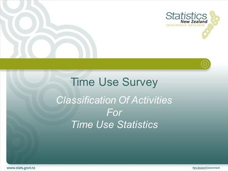 Time Use Survey Classification Of Activities For Time Use Statistics.