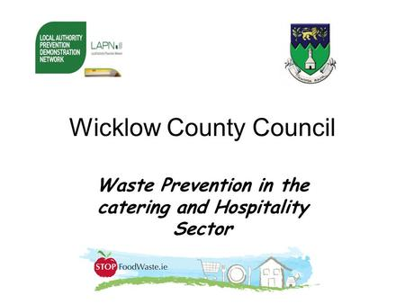 Wicklow County Council Waste Prevention in the catering and Hospitality Sector.