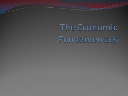 The Economic Fundamentals