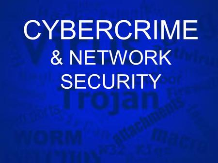 CYBERCRIME & NETWORK SECURITY. INFORMATION SYSTEMS SECURITY A discipline that protects the J Confidentiality, J Integrity and J Availability of information.