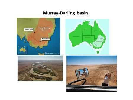 Murray-Darling basin. Murray-Darling challenges Covers 14 percent of Australia's area; contains > 40% of farms, produces $10 billion worth of crops and.