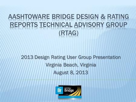 2013 Design Rating User Group Presentation Virginia Beach, Virginia August 8, 2013.