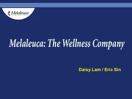 Daisy Lam / Eric Sin. The company Where does the name come from? The organization Mission What do they do Company History The wellness company 6 key elements.
