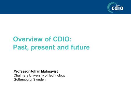 Overview of CDIO: Past, present and future