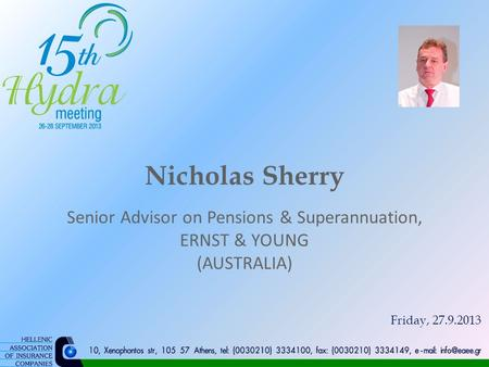 Nicholas Sherry Senior Advisor on Pensions & Superannuation, ERNST & YOUNG (AUSTRALIA) Friday, 27.9.2013.