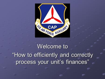 "Welcome to ""How to efficiently and correctly process your unit's finances"""