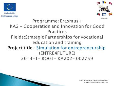 SIMULATION FOR ENTREPRENEURSHIP 2014-1-RO01-KA202-002759.