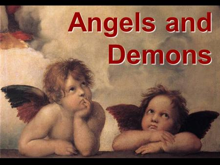 Angels and Demons. The Names of Angels mal'ak angelos sons of God holy ones watchers spirits the assembly the heavenly host.