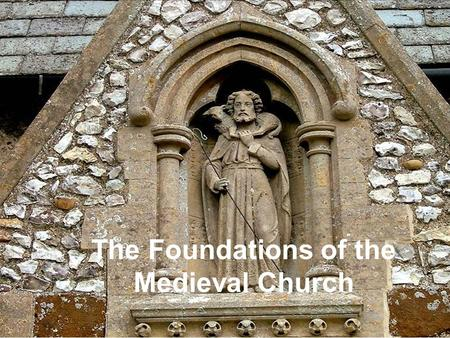 The Foundations of the Medieval Church. Jesus Used parables to teach Christians believed in his miracles Apostles spread Christianity Peter brought Christianity.