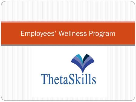 Employees' Wellness Program. Definition: Employee Assistance Programs (EAPs)are worksite based programs and/or resources designed to benefit both employers.