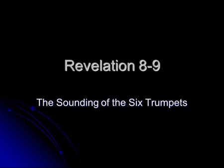 Revelation 8-9 The Sounding of the Six Trumpets. Sounds Have you ever lived in a city, what did you hear? Have you ever lived in a city, what did you.