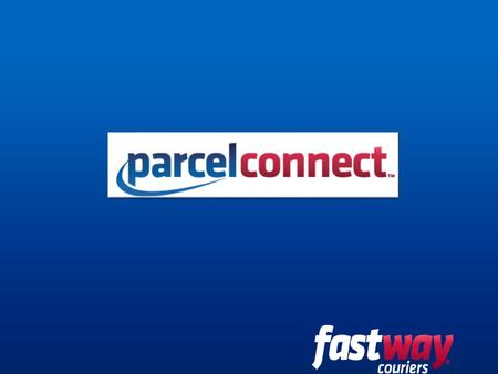 Create a new revenue stream Fastway Couriers are excited to offer Parcel Connect, a new delivery service where consumers can send and collect parcels.