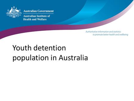 Youth detention population in Australia. 2 Introduction In Australia: – young people who are charged with or proven guilty of criminal offences may be.