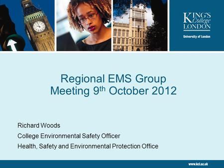 Regional EMS Group Meeting 9 th October 2012 Richard Woods College Environmental Safety Officer Health, Safety and Environmental Protection Office.