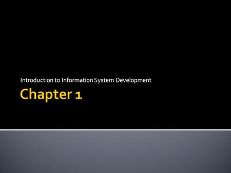 Introduction to Information System Development.