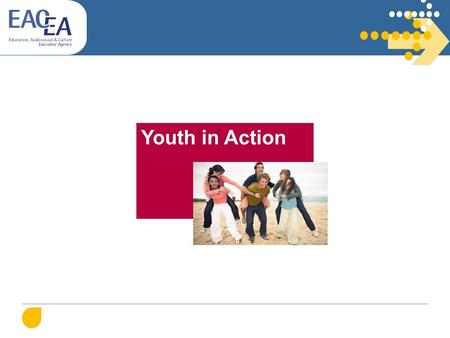 Youth in Action. Objectives Promotion of young people's active citizenship in general and their European citizenship in particular Development of solidarity.