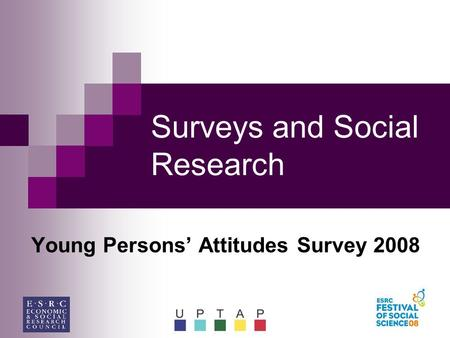 Surveys and Social Research Young Persons' Attitudes Survey 2008.