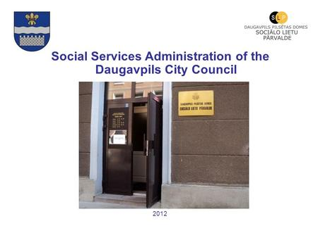 Social Services Administration of the Daugavpils City Council 2012.
