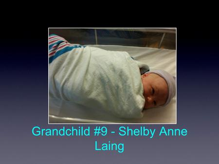 Grandchild #9 - Shelby Anne Laing. Sisters! Heaven.