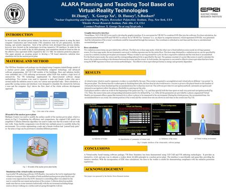 ALARA Planning and Teaching Tool Based on Virtual-Reality Technologies Di Zhang 1, X. George Xu 1, D. Hussey 2, S.Bushart 2 1 Nuclear Engineering and Engineering.