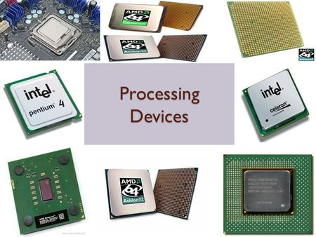 Processing Devices. A computer is termed as data processing machine which accepts data and then stores or processes data immediately and display the output.