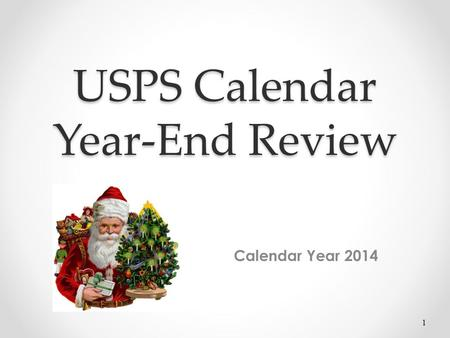 USPS Calendar Year-End Review Calendar Year 2014 1.
