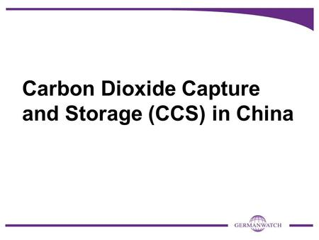 Carbon Dioxide Capture and Storage (CCS) in China.