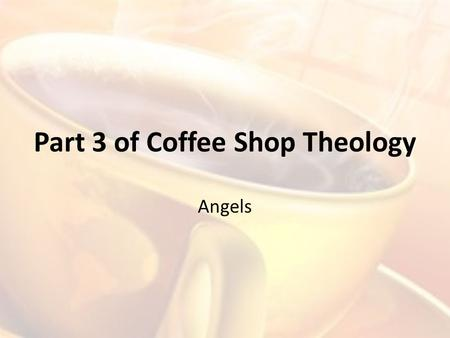 Part 3 of Coffee Shop Theology