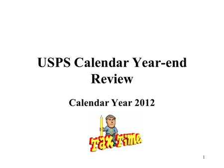 1 USPS Calendar Year-end Review Calendar Year 2012.