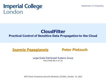 Peter R. Pietzuch Ioannis Papagiannis Peter Pietzuch Large-Scale Distributed Systems Group  ACM Cloud Computing.