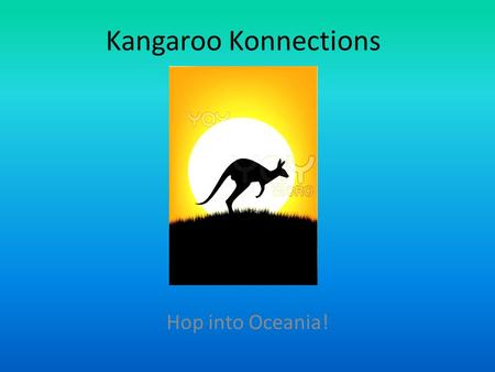 Kangaroo Konnections Hop into Oceania!. In Oceania, you can visit many historical and famous landmarks in Australia, New Zealand, and Marshall Islands.